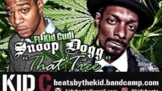 Snoop Dogg Feat Kid Cudi - That Tree (kid C Remix)