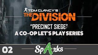 "The Division Co-op Gameplay Walkthrough Part 2 - ""PRECINCT SIEGE"" (XB1, PS4, PC)"