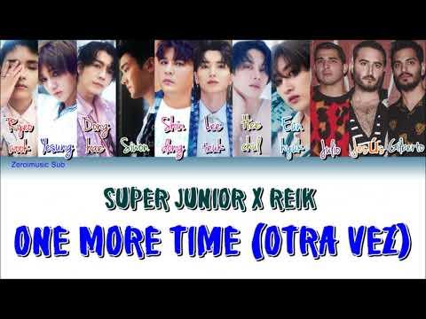 Super Junior(슈퍼주니어)(Ft.Reik)-One More Time(Otra Vez)-가사(Sub español+Han+Rom+Lyrics+Colorcodedlyrics)