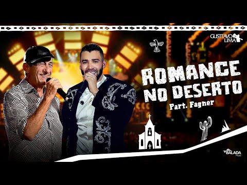 Gusttavo Lima – Romance No Deserto (Letra) ft. Fagner