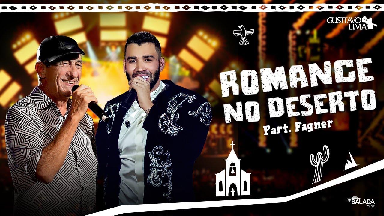 Gusttavo Lima Part. Fagner – Romance No Deserto — DVD O Embaixador In Cariri (Ao Vivo)