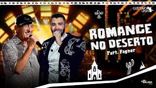 Baixar Gusttavo Lima Part. Fagner – Romance No Deserto - DVD O Embaixador In Cariri (Ao Vivo)