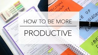 PRODUCTIVITY TIPS // How to Be More Productive!