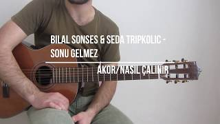 Bilal Sonses  - Seda Tripkolic - Sonu Gelmez - Cover / AKOR (NASIL ÇALINIR)