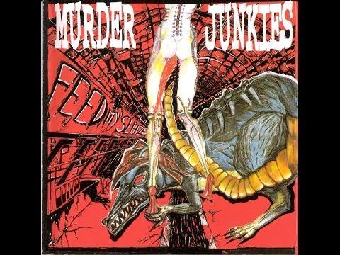 Murder Junkies - Feed My Sleaze