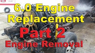 Ford F350 6.0 Diesel Engine Replacement (Part 2) - Engine Removal