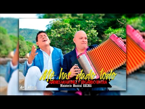 VALLENATO CRISTIANO  - Me Has Dado Todo - Andres Martinez & Edgardo Rivera - RHEMA - Video Lyrics