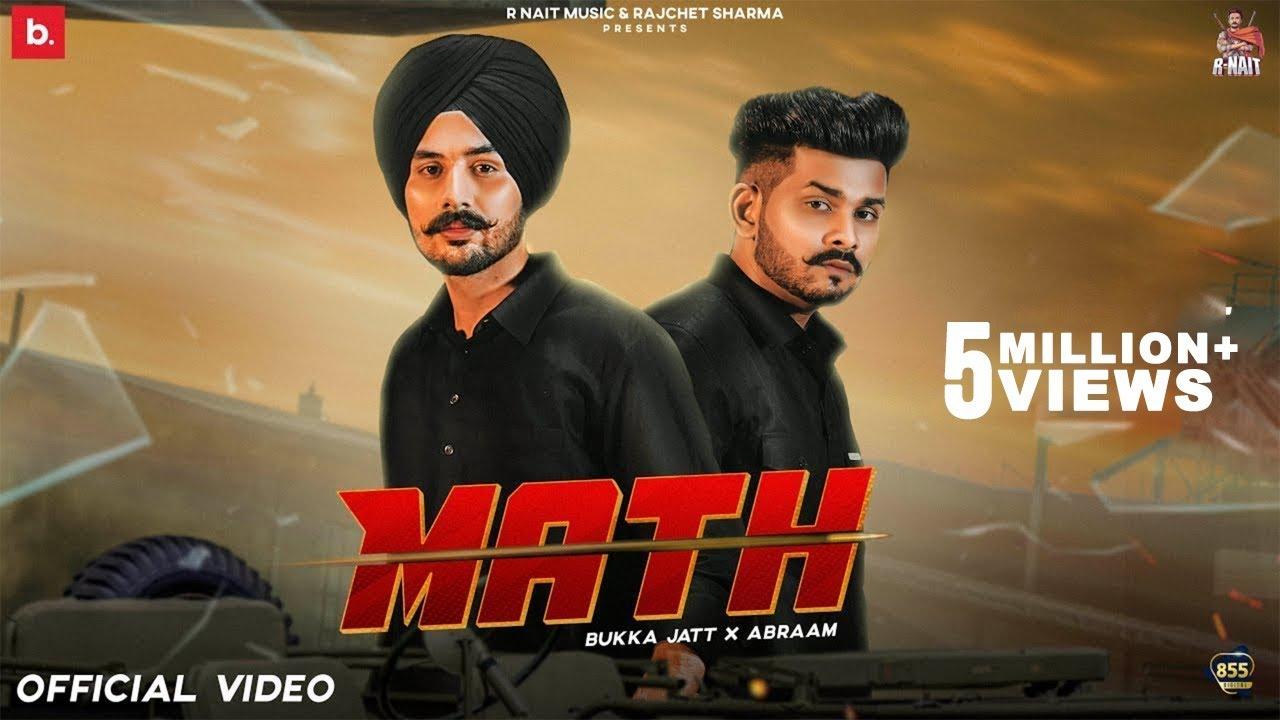 Download Math (Official Video) - Bukka Jatt & Abraam | R Nait | Latest Punjabi Song 2021