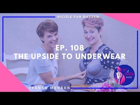 Ep. 108 - The Upside to Underwear with Ivanka Menken