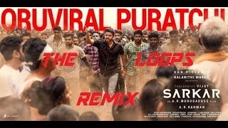 Sarkar - Oru Viral Puratchi [THE LOOPS REMIX] || #savedelta || #gajacyclone