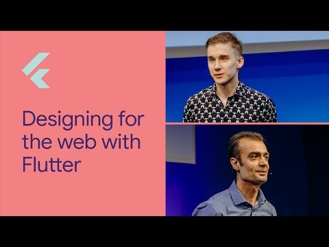 Designing for the Web with Flutter (Flutter Interact '19)