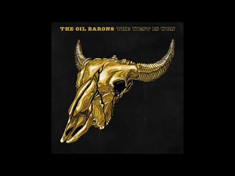 The Oil Barons - The West is Won (Full Album 2019)