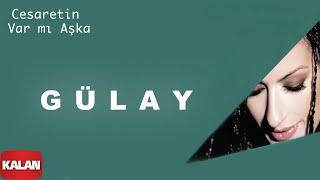 Скачать Gülay Cesaretin Var Mı Aşka Adı Yok 2004 Kalan Müzik