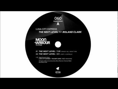 Luna City Express - The Next Level feat. Roland Clark (Dance All Night Mix) (MHR060)