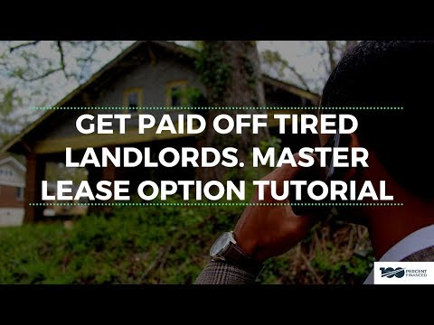 Get Paid Off Tired Landlords - Master Lease Option Tutorial