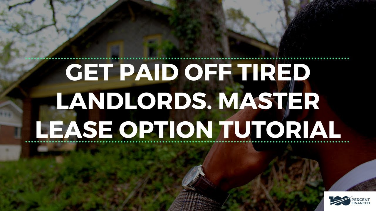 Get Paid Off Tired Landlords Master Lease Option Tutorial Youtube