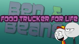 FOOD TRUCKER FOR LIFE [Ben and Beans]