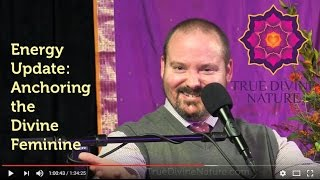 Energy Update: Anchoring the Divine Feminine - Matt Kahn