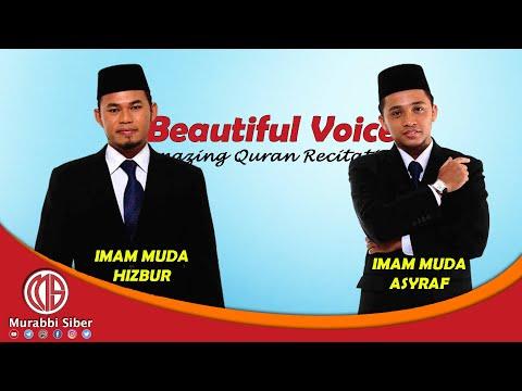 Bacaan al-Quran oleh Imam Muda Hizbur & Imam Muda Asyraf