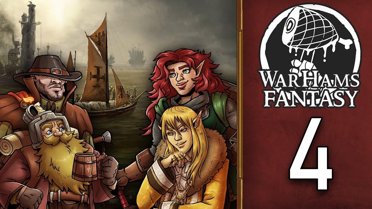 WarHams Fantasy Episode 4 - Smooth Sailing