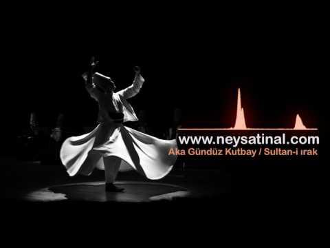 Ney Sesi Dinle / Aka Gündüz Kutbay Sultan-i
