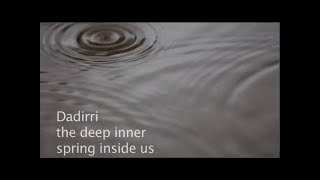 DADIRRI (Official Miriam-Rose Ungunmerr Video) :: 3 minute promo