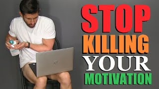 7 Things KILLING Your Motivation (and How to Fix Them)