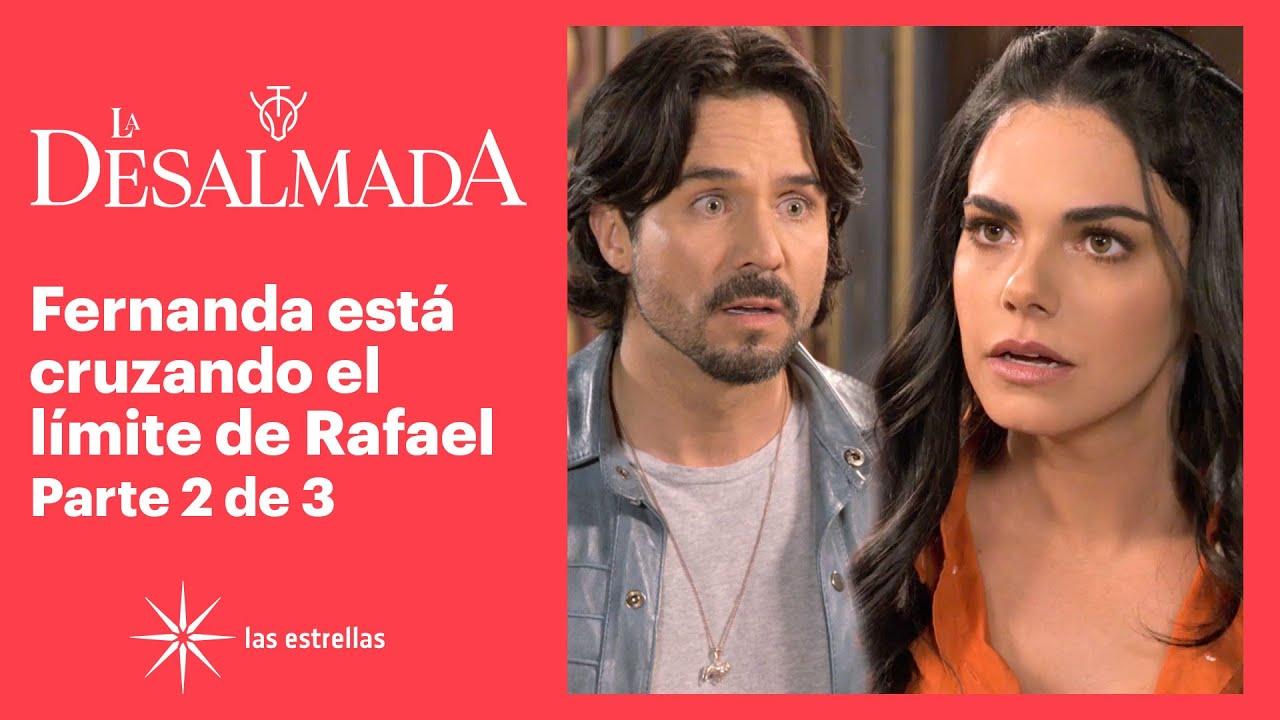 La Desalmada 2/3: Fernanda y Rafael pelean por la situación de Clara | C-77