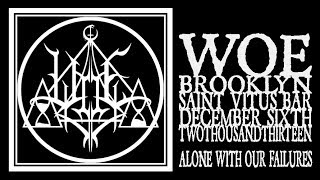 Woe - Alone With Our Failures (Saint Vitus 2013)