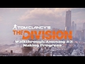Tom Clancy's The Division: Walkthrough/Amusing #3 (Making Progress)