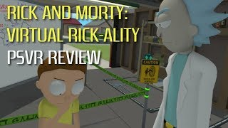Rick and Morty: Virtual Rick-ality PSVR Review