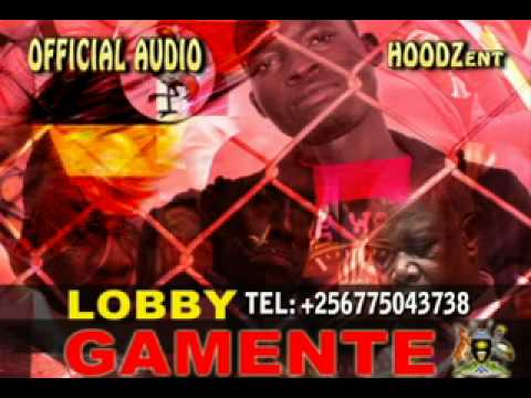 LOBBY  - GAMENTE (UGANDA GOVERNMENT DISS SONG)