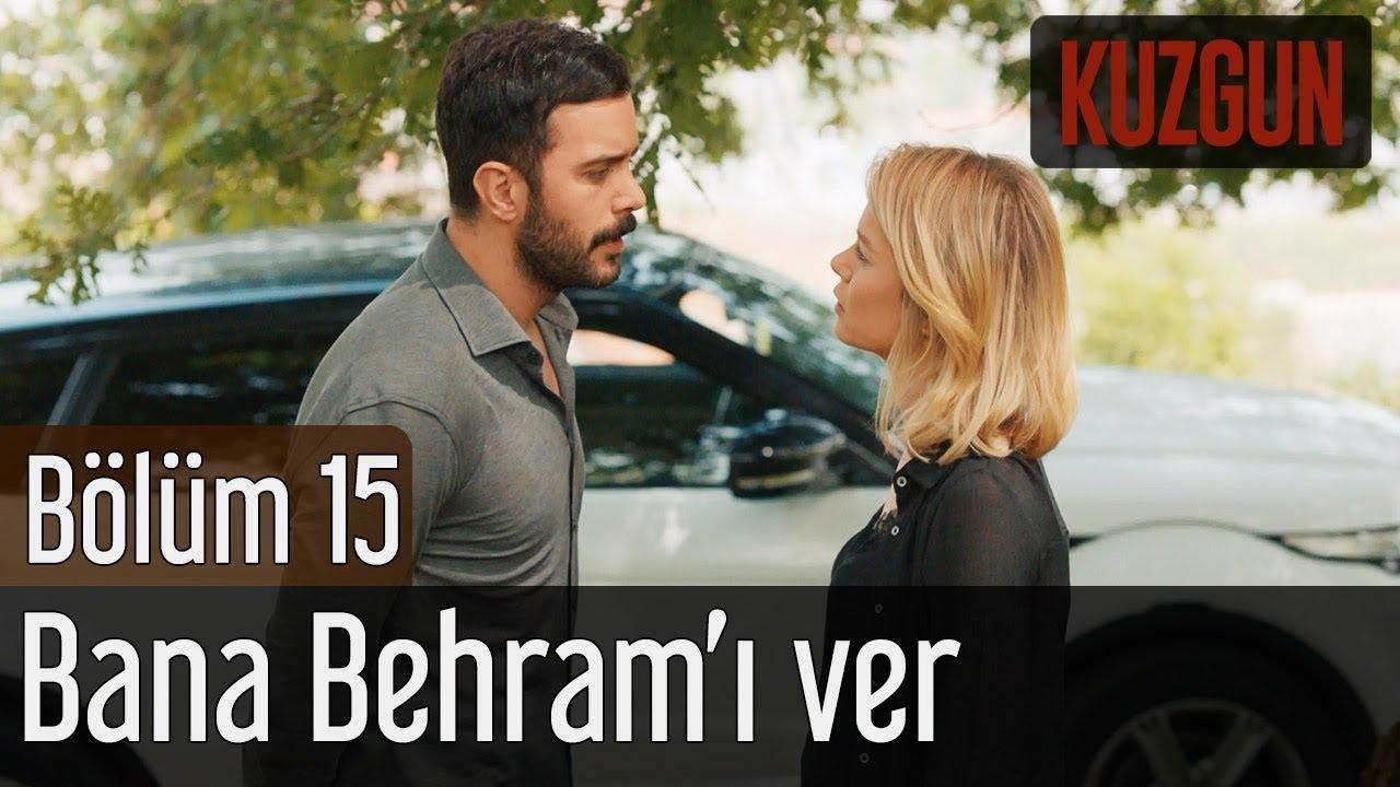 Kuzgun 15. Bölüm - Bana Behram'ı Ver