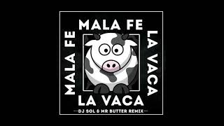 Mala Fe La Vaca DJ Sol Mr.Butter Remix.mp3