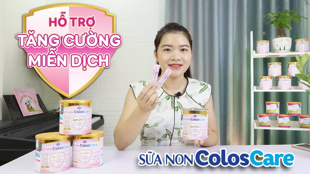 [REVIEW] Sữa non ColosCare IgG24h giúp nâng cao sức đề kháng cho cả gia đình