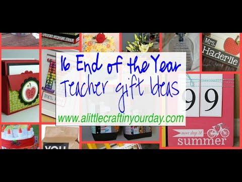 16 End Of The Year Teacher Gift Ideas