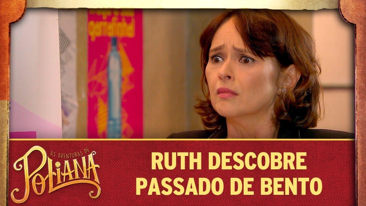 Ruth descobre passado de Bento | As Aventuras de Poliana