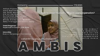 Film Pendek - AMBIS - How to Treat Yourself with Love and Cooperation?