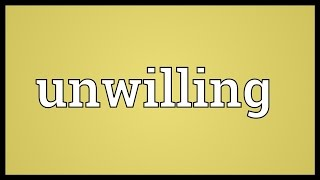 Unwilling Meaning