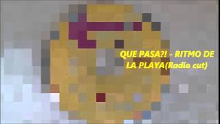 QUE PASA?! - RITMO DE LA PLAYA (Radio cut)