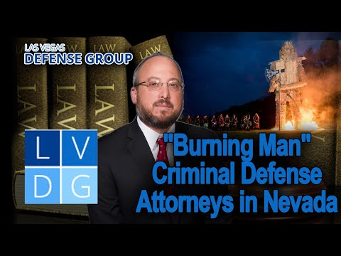 """Arrested at """"Burning Man"""" or """"Electric Daisy Carnival"""" in Nevada?"""