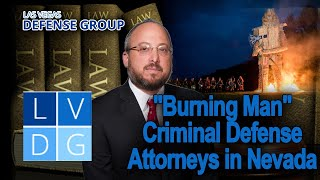 "Arrested at ""Burning Man"" or ""Electric Daisy Carnival"" in Nevada?"