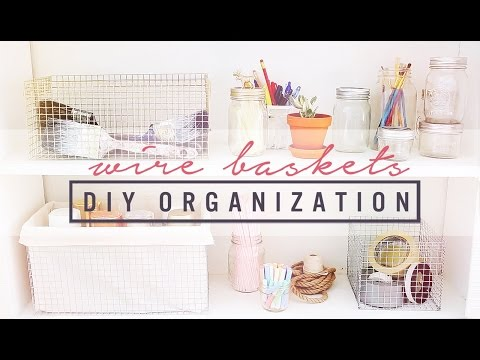 DIY WIRE CRATES & ORGANIZATION IDEAS | THE SORRY GIRLS
