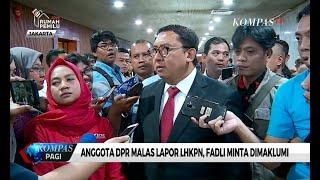 Banyak Anggota DPR Belum Lapor LHKPN, Fadli Zon Minta untuk Dimaklumi