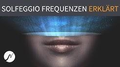 Verbotenes Wissen: Alle (!) Solfeggio Frequenzen erklärt