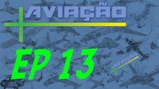 +Aviação - Episódio 13