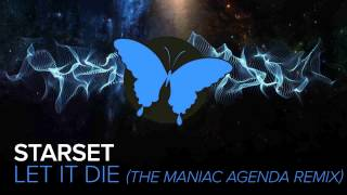 Starset Let It Die (The Maniac Agenda Remix)