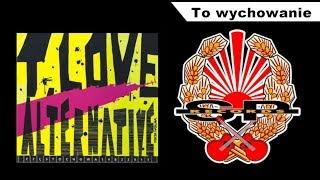 T.LOVE ALTERNATIVE - To wychowanie [LIVE STODOŁA WAWA 14.11.2002] [ AUDIO]