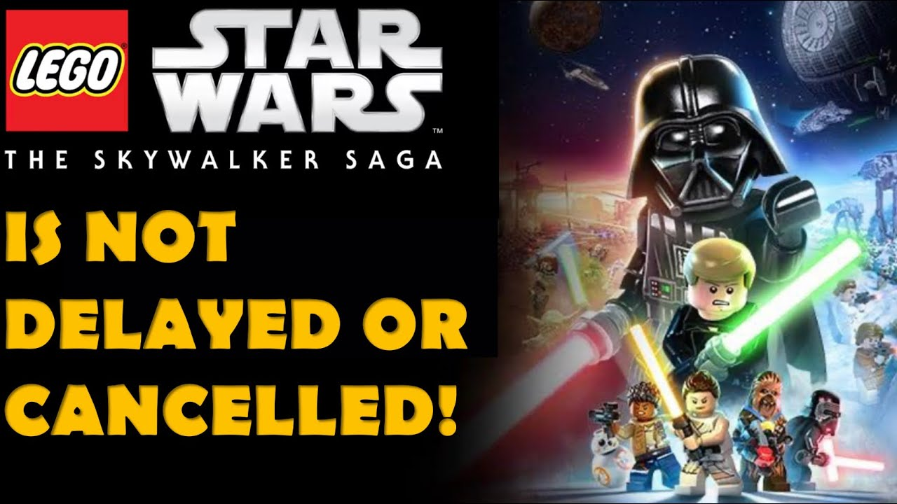 LEGO Star Wars: The Skywalker Saga Is Not Delayed Or Cancelled!