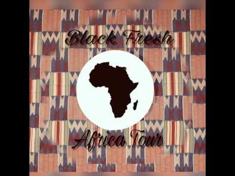 Black Fresh- Africa Tour